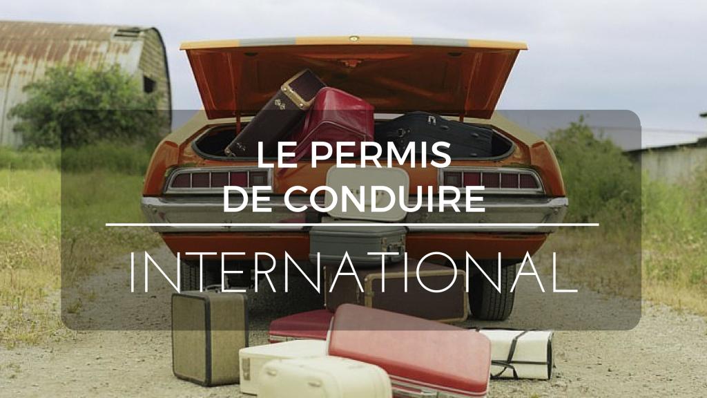 info pratique le permis de conduire international actus permis de conduire. Black Bedroom Furniture Sets. Home Design Ideas